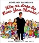 (Judge Judy sheindlin's) win or lose by how you choose!