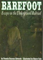 Barefoot : Escape on the Underground Railroad