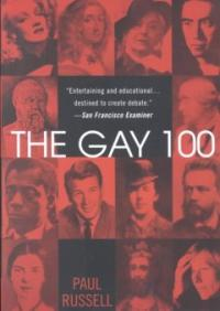 The Gay 100: A Ranking of the Most Influential Gay Men and Lesbians, Past and Present