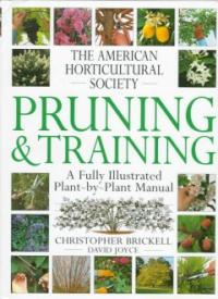 The American Horticultural Society pruning and training
