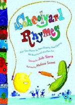 Schoolyard Rhymes : kid's Own Rhymes for Pope Skipping,Hand Clapping, BallBouncing, and Just Plain Fun