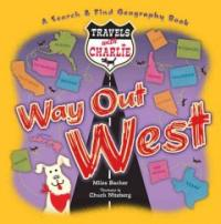 Travels with Charlie : Way out west