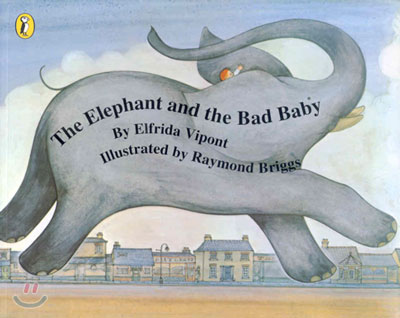 (The)Elephant and the Bad Baby