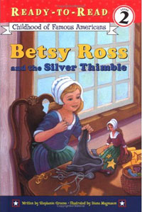 Betsy Ross and the Silver Thimble : illustrated by Diana Magnuson