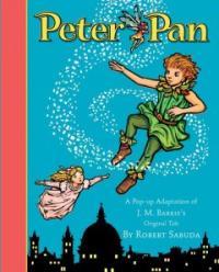 Peter Pan : a pop-up adaptation of J.M. Barrie's original tale