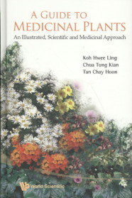 A guide to medicinal plants : an illustrated, scientific, and medicinal approach