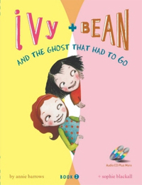 Ivy + Bean. Book 2, And the ghost that had to go