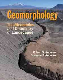 Geomorphology :the mechanics and chemistry of landscapes