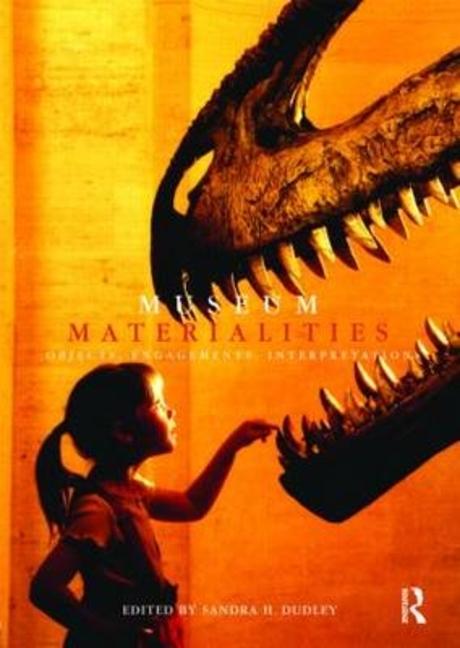 Museum materialities : objects, engagements, interpretations