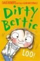 Dirty Bertie. [10]:, loo!