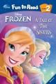 (Disney) Frozen : A Tale of two sisters